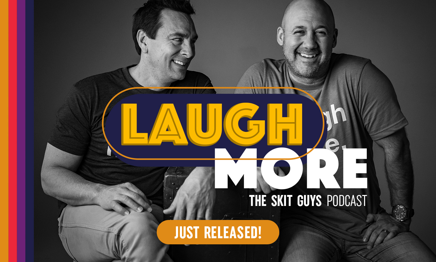 Laugh More the Skit Guys Podcast - Just Released